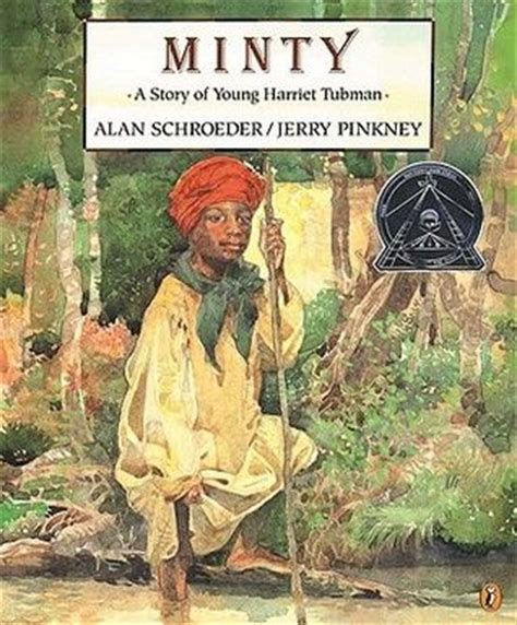 harriet tubman elementary biography minty a story of young harriet tubman by alan schroeder