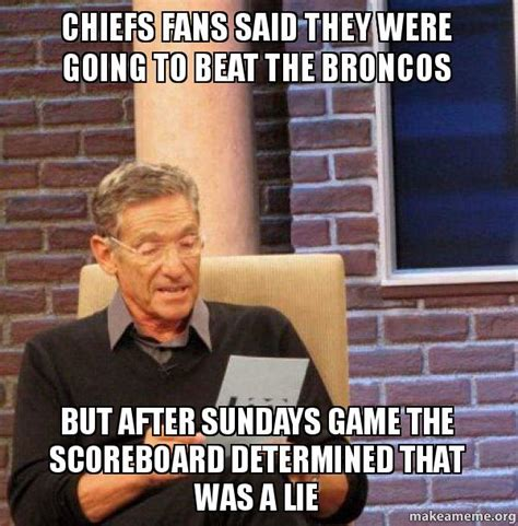 Broncos Suck Meme - chiefs fans said they were going to beat the broncos but