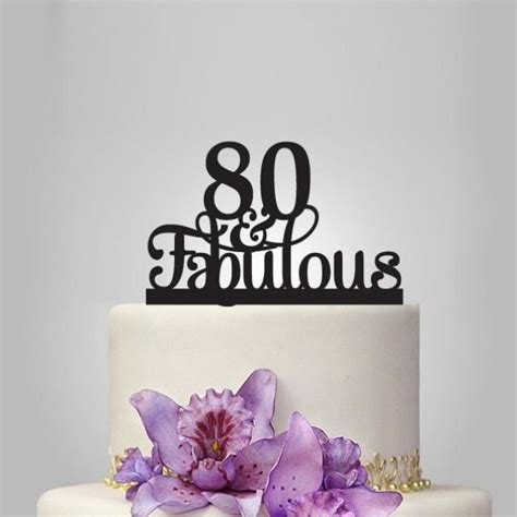 80 Th And Fabulous Cake Topper 80th Birthday Party