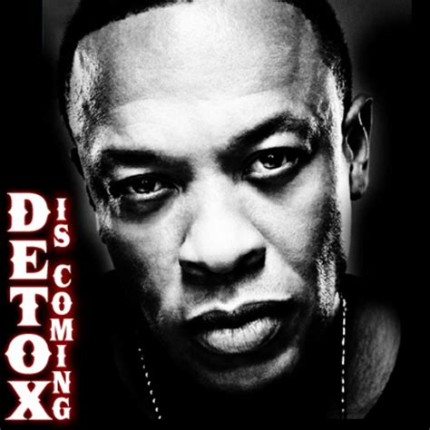 Detox Dr Dre Album Cover by Dr Dre Detox Is Coming Mixtape By Dr Dre Hosted By