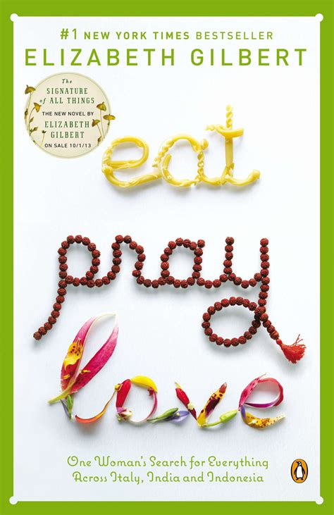 Book Review Eat Pray By Elizabeth Gilbert by Eat Pray Official Website For Best Selling Author