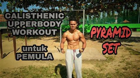 Set Sayap calisthenic upperbody workout untuk pemula membentuk otot