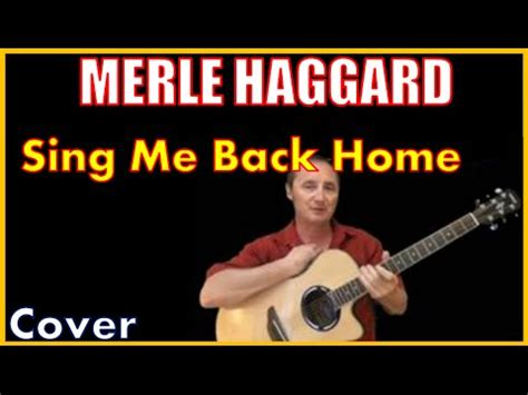 sing me back home merle haggard lyrics and cover