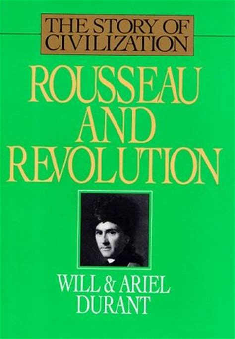 civilization is not yet civilized books rousseau and revolution the story of civilization 10