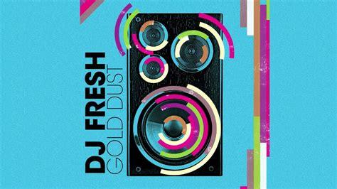 Download Mp3 Dj Fresh Gold Dust | dj fresh gold dust audio only youtube