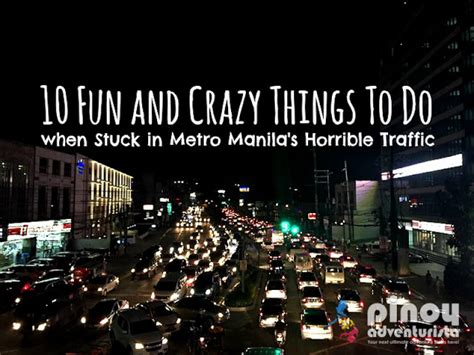 7 Interesting Things To Do In A Traffic Jam 10 and things to do when stuck in metro manila s