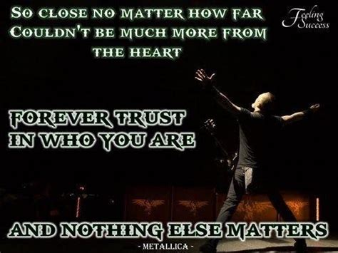 metallica nothing else matter gallery metallica nothing else matters quotes