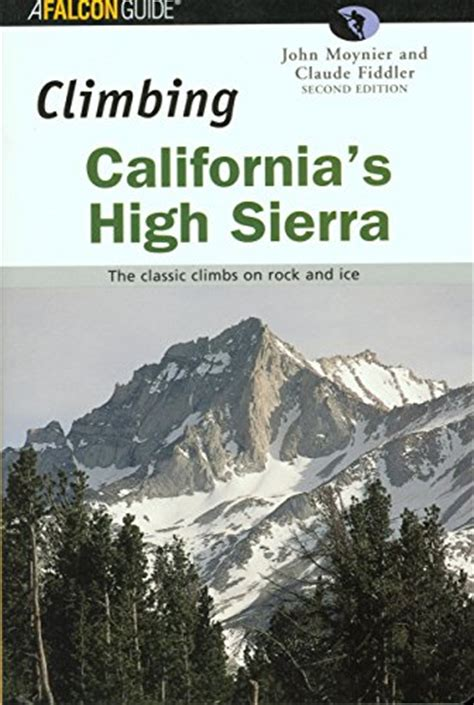 the mountains of california books climbing california s high the classic climbs on