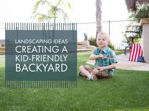 landscaping ideas creating a kid friendly backyard