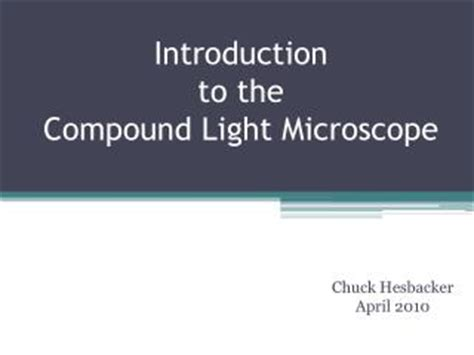 introduction to the light microscope ppt parts of a compound light microscope powerpoint