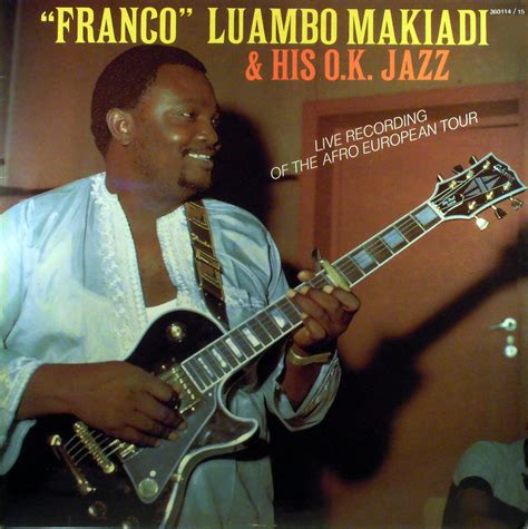 wallow franco and tp ok jazz franco luambo makiadi his o k jazz live recording of