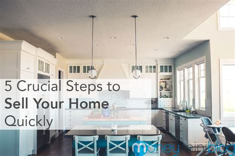 5 crucial steps to sell your home quickly moneyminiblog