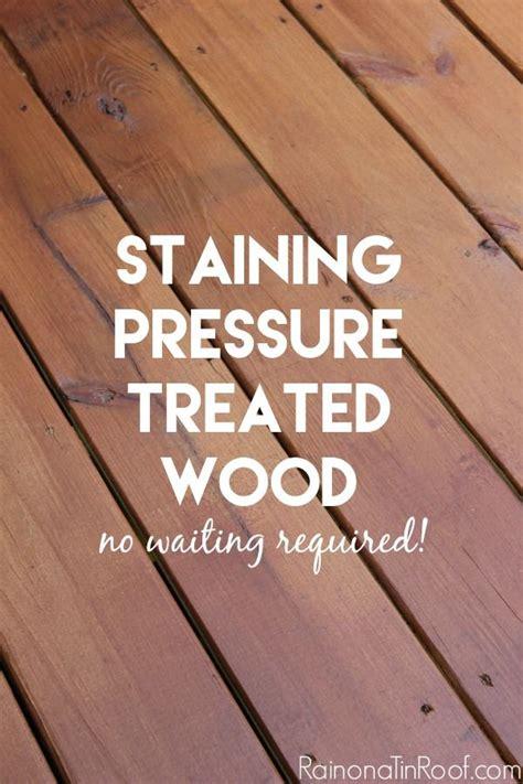 staining pressure treated wood ideas  pinterest