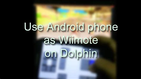 wiimote android use an android phone as a wiimote on dolphin 4 0