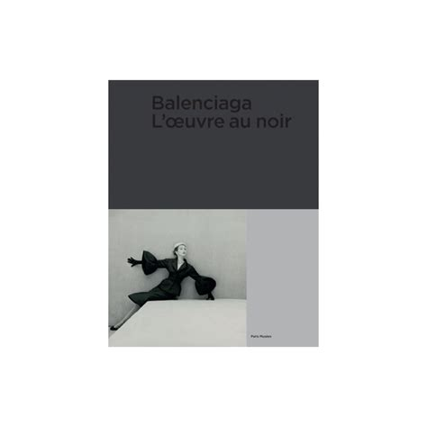 catalogue balenciaga l oeuvre au noir dessinoriginal