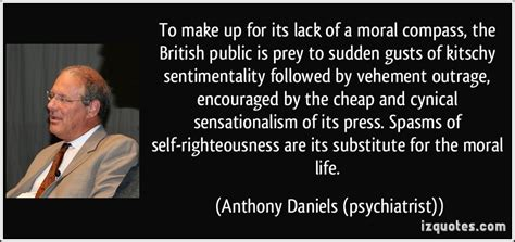 anthony daniels psychiatrist quotes about moral compass quotesgram