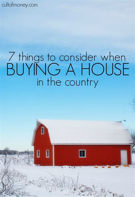 buying a house in the country 7 things to consider when buying a house in the country cult of money
