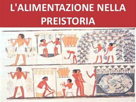 alimentazione nella preistoria alimentazione romana medievale e preistorica