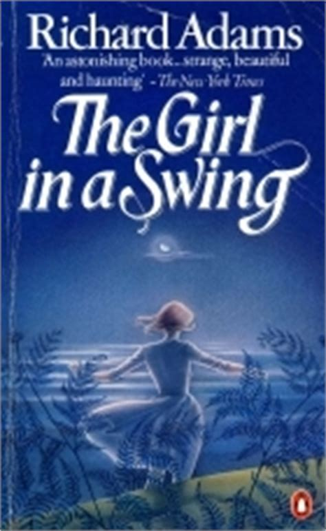 the swing book the girl in a swing by richard adams reviews discussion