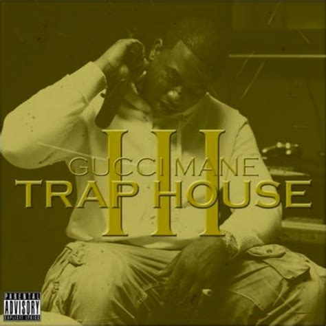 gucci mane trap house gucci mane quot trap house iii quot release date cover art album stream hiphopdx
