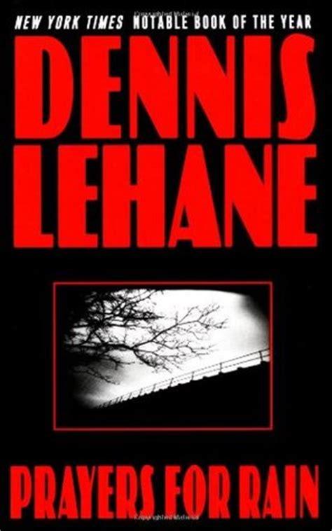libro prayers for rain 5 book review prayers for rain kenzie gennaro 5 by dennis lehane