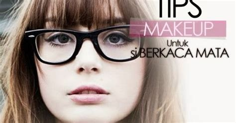 Eyeshadow Cantik tips make up cantik untuk wanita berkacamata belajar dan komputer