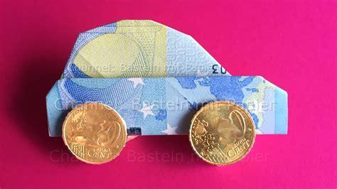 Auto Falten by Geldschein Falten Auto Einfach Geld Falten Diy