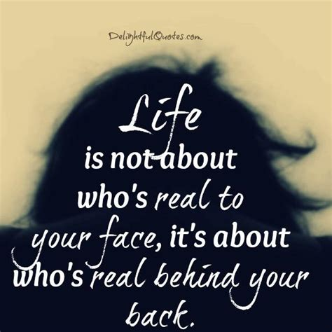 Life S Beautiful Delightful Quotesdelightful Quotes - life is not about who s real to your face delightful quotes