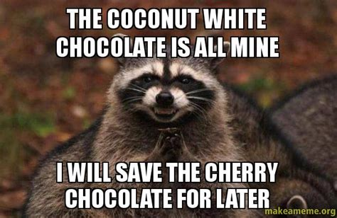 White Chocolate Meme - chocolate coconut memes