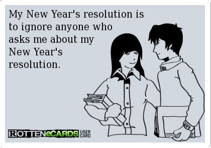 New Years Resolutions Anyone by 30 Best Rottenecards Images On Ha Ha
