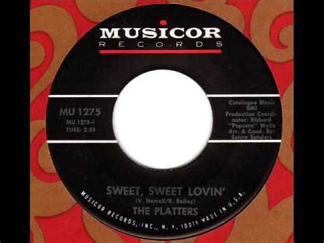 11 sweet lovin the platters sweet sweet lovin listen watch
