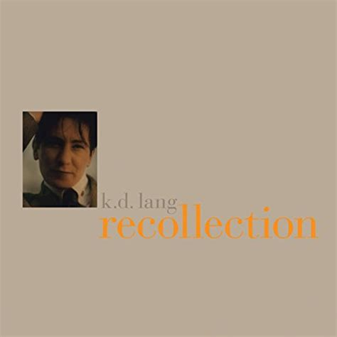 Cd K D Lang Recollection release recollection by k d lang musicbrainz