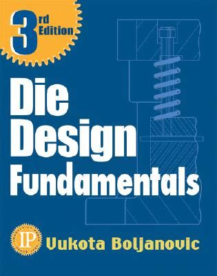 Handbook Of Die Design die design fundamentals book by vukota boljanovic 1