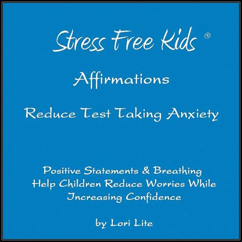 stress free kids books kids reduce test taking anxiety with simple affirmations