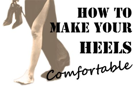 how to make your heels comfortable how to make your heels comfortable easy petite looks