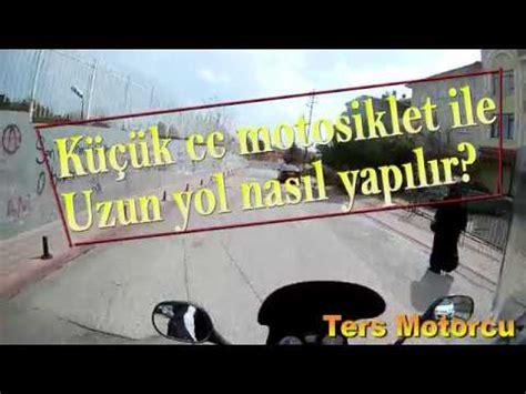 kuecuek cc motosiklet ile uzun yol nasil yapilir youtube