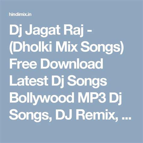 Dj Jagat Raj Remix Mp3 Song Download   best 25 dj songs ideas on pinterest