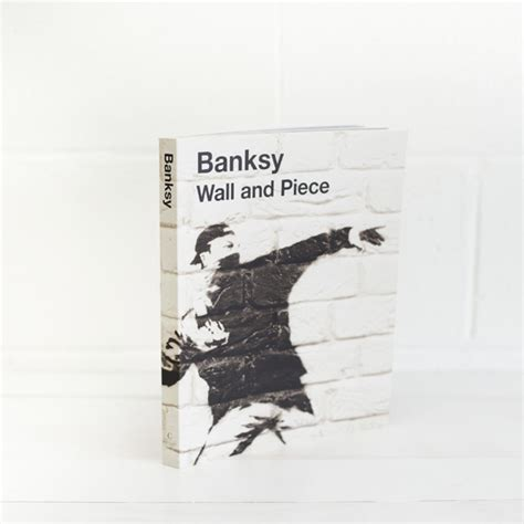 libro banksy wall and piece banksy e sua arte pol 237 tica chegam 224 s livrarias glamurama