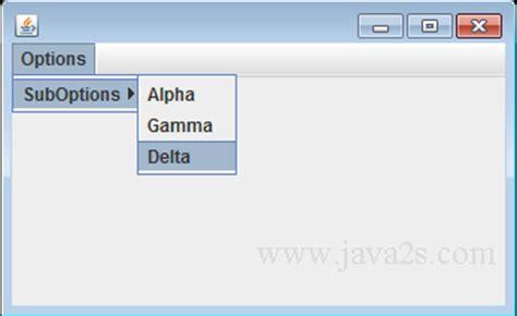 java swing menu exle java tutorial create a nested menu item for inner menu
