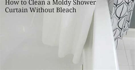 how to clean a shower curtain how to clean a moldy shower curtain without bleach cleaning