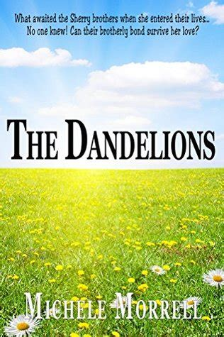 dandelions books the dandelions the dandelion series book 1 by michele