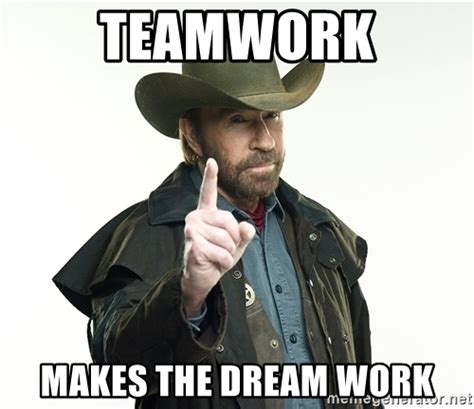 Teamwork Makes The Dreamwork Meme - teamwork makes the dream work chuck norris cowboy hat