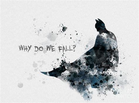 batman wallpaper why do we fall why do we fall mixed media by rebecca jenkins