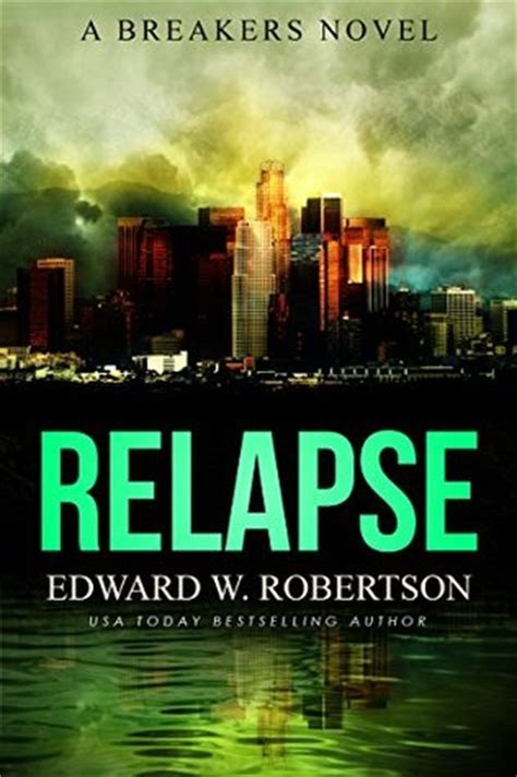 relapse books relapse breakers 7 by edward w robertson reviews
