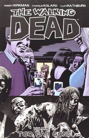 the walking dead book 13 the walking dead vol 13 far by robert kirkman
