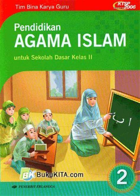 Senang Belajar Agama Islam Untuk Sd Kelas 3 Jld 3 bukukita pendidikan agama islam untuk sd kelas 2 jilid 2 1