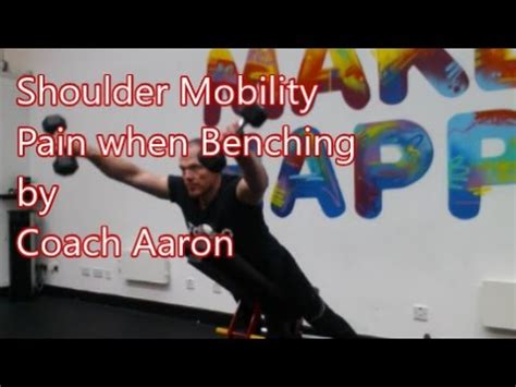 shoulder hurts when benching shoulder mobility for when you get pain when benching