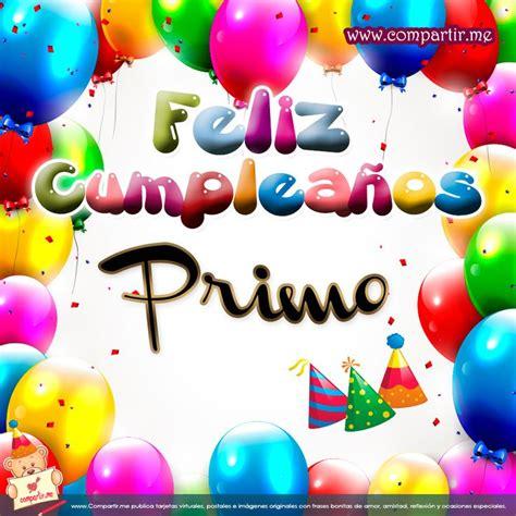 imagenes de happy birthday para un primo feliz cumpleanos primo tarjeta feliz cumplea 241 os primo