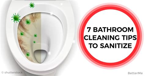 7 Reasons To Clean Your Bathroom by 7 Bathroom Cleaning Tips To Sanitize Clean And