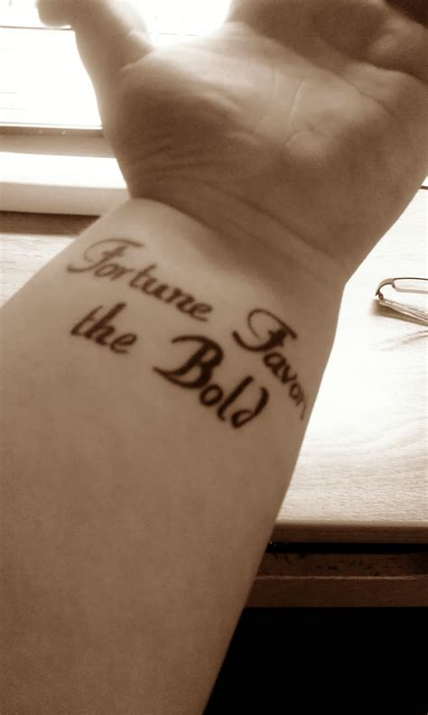 fortune favors the bold tattoo this is the on left wrist it says quot fortune favors